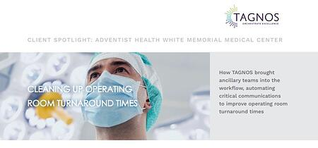 How Adventist Health White Memorial Medical Center Cleaned Up Operating Room Turnaround Times